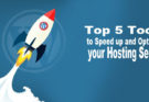 Top 5 Tools to Speed up and Optimize your Hosting Server